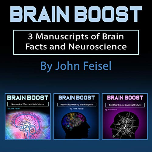 Brain Boost: 3 Manuscripts of Brain Facts and Neuroscience audiobook cover art
