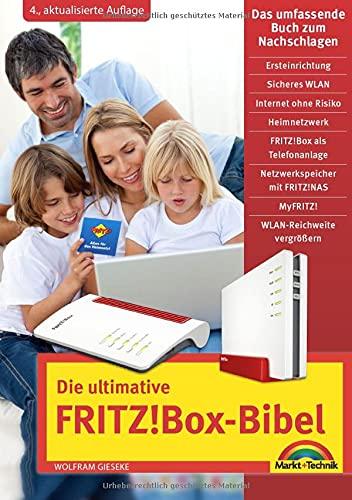 Die ultimative FRITZ! Box Bibel - Das Praxisbuch: mit vielen Insider Tipps und Tricks - komplett in Farbe. Für Einsteiger und Fortgeschrittene