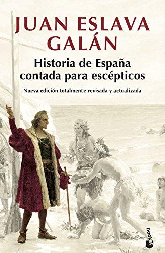 Historia de España contada para escépticos (Colección especial 2018)