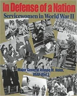 In Defense of a Nation: Servicewomen in World War II