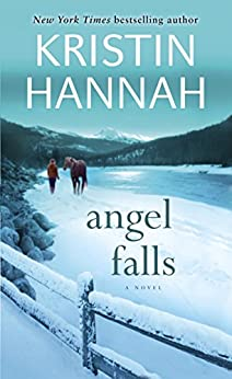 Angel Falls: A Novel by [Kristin Hannah]