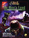 No Man's Land: WWI Mythos Action With the Lost Battalion (Call of Cthulhu Horror Roleplaying, Chaosium# 2385)
