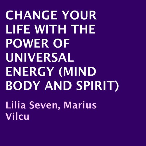 Change Your Life with the Power of Universal Energy audiobook cover art
