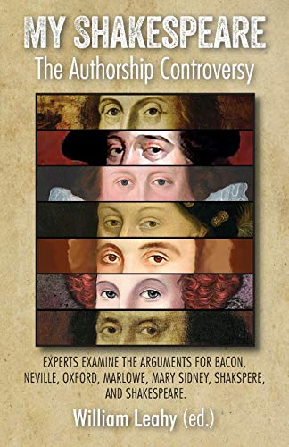 Compare Textbook Prices for My Shakespeare: The Authorship Controversy: Experts Examine the Arguments for Bacon, Neville, Oxford, Marlowe, Mary Sidney, Shakspere, and Shakespeare Illustrated Edition ISBN 9781911454540 by Leahy, William D. Professor