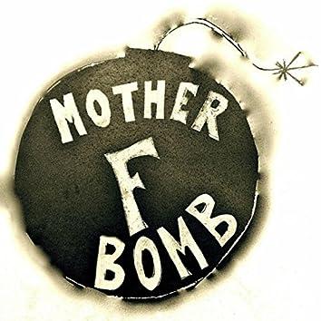 Mother F Bomb