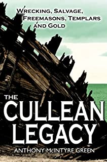 The Cullean Legacy: Wrecking Salvage Freemasons and Gold