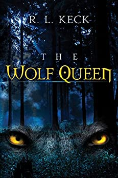 The Wolf Queen by [R. L. Keck]