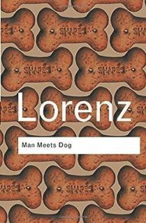 Man Meets Dog (Routledge Classics) by Lorenz, Konrad (2002) Paperback