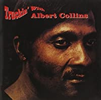 Truckin' With Albert Collins by Albert Collins (1991-11-19)
