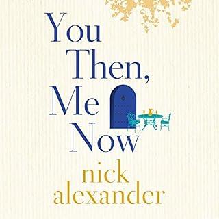 You Then, Me Now                   De :                                                                                                                                 Nick Alexander                               Lu par :                                                                                                                                 Esther Wane,                                                                                        Rachael Beresford                      Durée : 9 h et 37 min     Pas de notations     Global 0,0