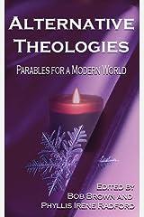 Alternative Theologies: Parables for a Modern World (Alternatives) Kindle Edition
