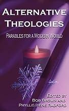 Alternative Theologies: Parables for a Modern World (Alternatives)