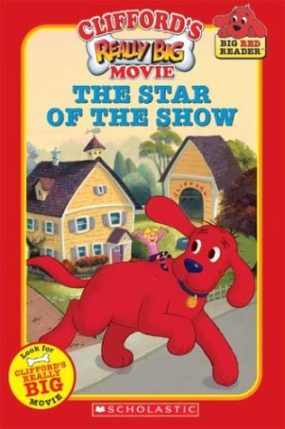 Cliffords Really Big Movie: The Star of the Showの詳細を見る
