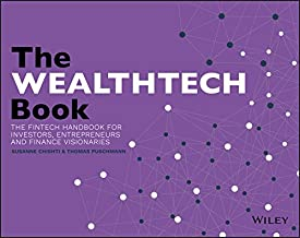 The WEALTHTECH Book: The FinTech Handbook for Investors, Entrepreneurs and Finance Visionaries (English Edition)