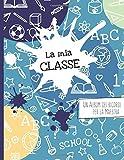 La mia classe - un album dei ricordi per la maestra: Un regalo speciale e personale per la maestra: un libro da completare con foto e disegni per tenere i ricordi della classe e dei bambini.