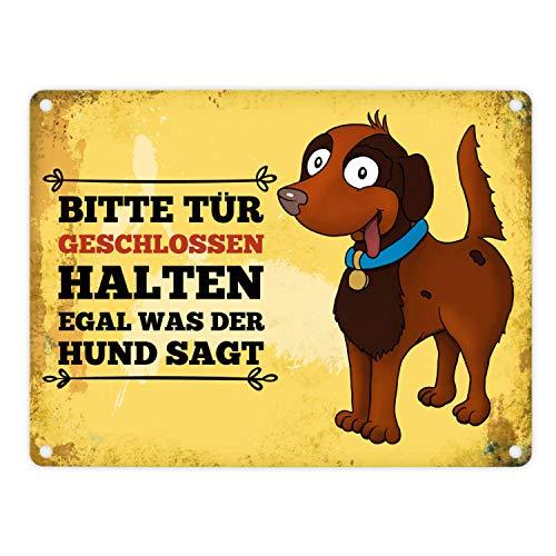 trendaffe - Metallschild mit Hunde Motiv und Spruch: Bitte Tür geschlossen halten egal was der Hund SAGT