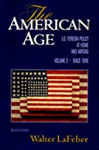 The American Age: United States Foreign Policy at Home and Abroad, Vol. 2: Since 1896