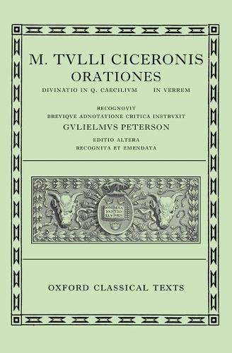 Orationes: Volume III: Divinatio in Q. Caecilium, in C. Verrem (Oxford Classical Texts, Band 3)