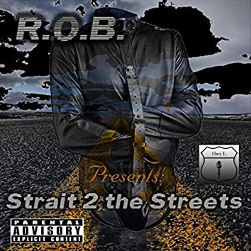 Presents: Strait 2 the Streets