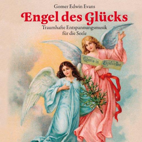 Engel des Glücks: Musik für die Seele