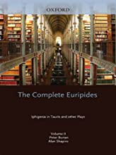 The Complete Euripides : Volume II: Iphigenia in Tauris and Other Plays (Greek Tragedy in New Translations)