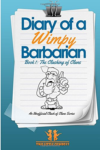 Diary Of A Wimpy Barbarian: EPISODE 1: The Clash of Clans