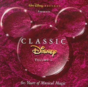Classic Disney Vol. 1: 60 Years Of Musical Magic