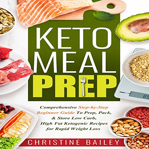 Keto Meal Prep     Comprehensive Step-by-Step Beginner Guide to Prep, Pack, & Store Low-Carb, High-Fat Ketogenic Recipes for Rapid Weight Loss              By:                                                                                                                                 Christine Bailey                               Narrated by:                                                                                                                                 Sylvia Rae                      Length: 3 hrs and 13 mins     Not rated yet     Overall 0.0