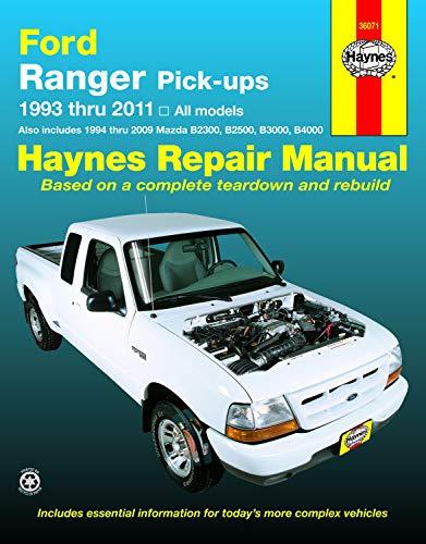 Ford Ranger Pick-ups 1993 thru 2011: 1993 thru 2011 all models - Also includes 1994 thru 2009 Mazda B2300, B2500, B3000,: 1993 Thru 2011 All Models - ... B2300, B2500, B3000, B4000 (Haynes Manuals)