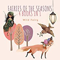 Fairies of the Seasons: 4 Books In 1