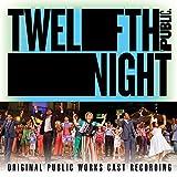 Twelfth Night (Original Public Works Cast Recording)