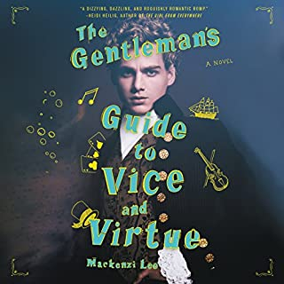 The Gentleman's Guide to Vice and Virtue                   Written by:                                                                                                                                 Mackenzi Lee                               Narrated by:                                                                                                                                 Christian Coulson                      Length: 10 hrs and 47 mins     95 ratings     Overall 4.7