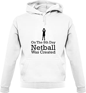 On The 8th Day Netball was Created - Unisex Hoodie/Hooded Top