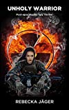 Unholy Warrior: Post-apocalyptic Spy Thriller