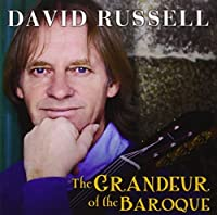 The Grandeur Of The Baroque by David Russell (2012-02-21)