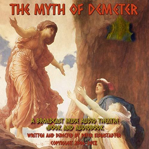 The Myth of Demeter: A Broadcast Muse Audio Theatre eBook audiobook cover art