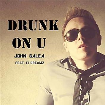 Drunk On U (feat. TJ Dreamz)