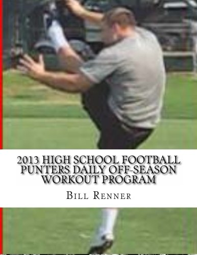 2013 High School Football Punters Daily Off-Season Workout Program