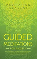 Guided Meditations for Anxiety: Beginners meditation to cure anxiety, panic attacks and depression. Increase your energy with deep sleep and relaxation of body and mind. Stress and anxiety free now