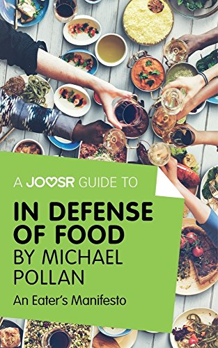 A Joosr Guide to... In Defense of Food by Michael Pollan: An Eater's Manifesto (English Edition)