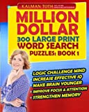 Million Dollar 300 Large Print Word Search Puzzles: Book 1 (Million Dollar 300 Word Search Puzzles)