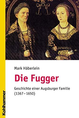 Geschichte einer Augsburger Familie (1367-1650)