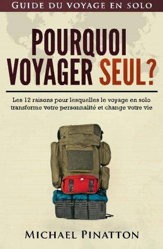 Pourquoi voyager seul ?