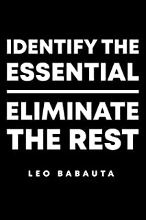 Identify The Essential Eliminate The Rest Leo Babauta: Lined A5 Notebook for Minimalist