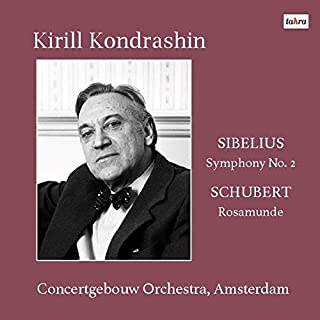 シベリウス : 交響曲 第2番 | シューベルト : 劇音楽 「ロザムンデ」 (Sibelius : Symphony No.2 | Schubert : Rosamunde / Kirill Kondrashin | Concertgebou...