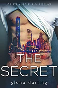 The Secret (The Evolution Of Sin Book 2) by [Giana Darling, Patricia A. Essex]