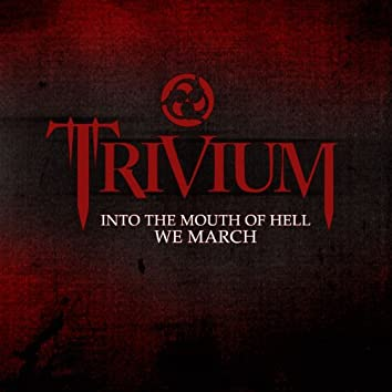 Into the Mouth of Hell We March