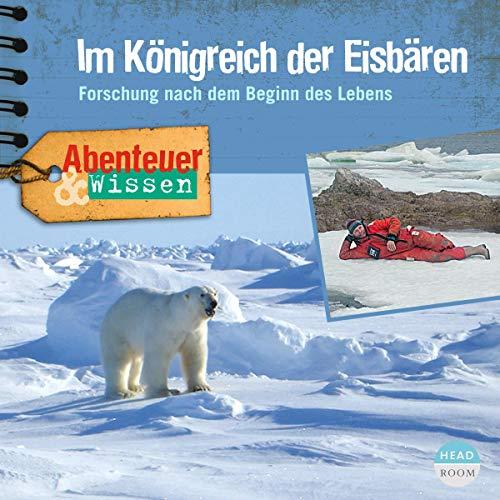Im Königreich der Eisbären - Forschung nach dem Beginn des Lebens cover art