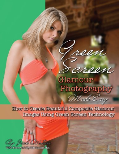 Green Screen Glamour Photography Made Easy: How to Create Beautiful Composite Glamour Images Using Green Screen Technology (English Edition)