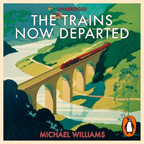 The Trains Now Departed audiobook cover art